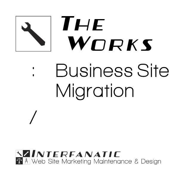 Interfanatic The Works Business Site Migration
