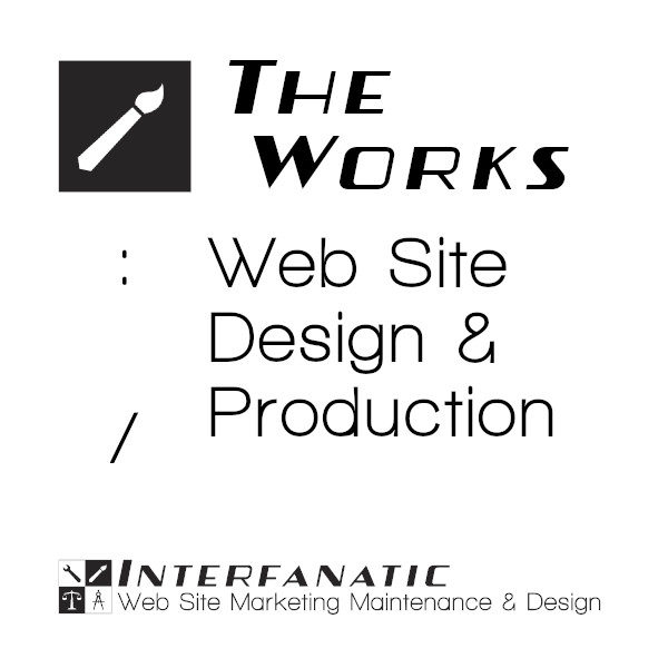 Interfanatic The Works Web Site Design Production Packaged Services