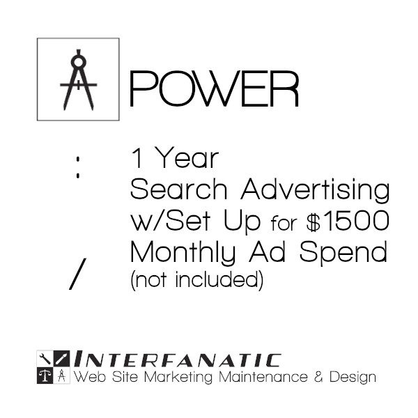 1 Year Interfanatic Power Search Advertising with Set Up at $1,500 Monthly Ad Spend (Not Included)